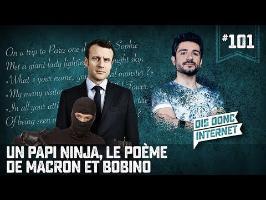 Un papi Ninja, le poème de Macron et Bobino - VERINO #101 // Dis donc internet...