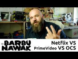 barbuNawak - Netflix VS PrimeVideo VS OCS