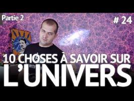 10 choses à savoir sur l'univers 2/2 - Ep.24 - E-penser