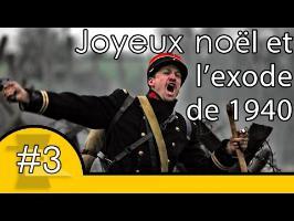 Joyeux Noel et Exode de 1940 - Motion VS History #3