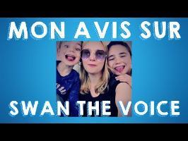 Mon Avis sur SWAN THE VOICE - Contenu Critique