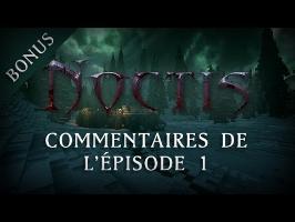 [BONUS] NOCTIS : Commentaires de l'épisode 1