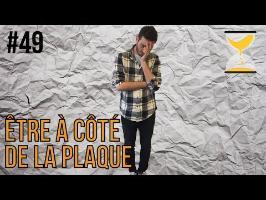 ÊTRE À CÔTÉ DE LA PLAQUE - Express'ion #49