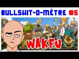 WAKFU - BULLSHIT-O-MÈTRE #5