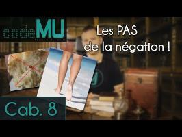 CAMU #8 - Les PAS de la négation
