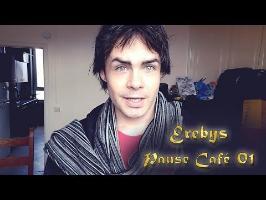 Erebys - Pause café - 01 - On explique un peu Erebys