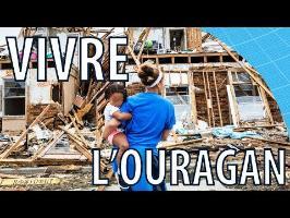 Ce que l'on vit dans un ouragan comme Harvey ou Irma