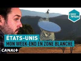 États-Unis : Mon week-end en Zone Blanche - L'Effet Papillon – CANAL+