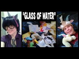 Glass of Water (karaoke) - The Shake Ups In Ponyville
