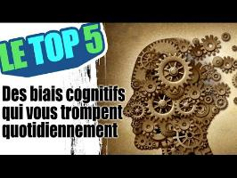 Le top 5 des biais cognitifs qui vous trompent quotidiennement