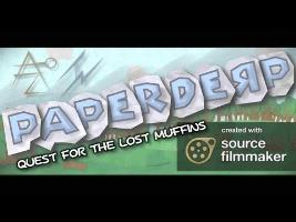Paperderp - Quest for the Lost Muffins [SFM]