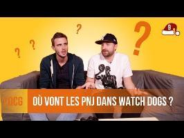 LQCG - Où vont les PNJ dans WATCH DOGS ?