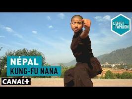 Népal : Kung-Fu nana - L'Effet Papillon – CANAL+