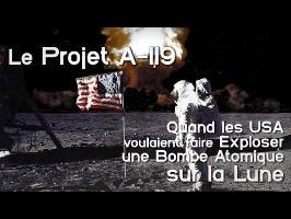 Le Projet A-119, Une Bombe Atomique sur la Lune !