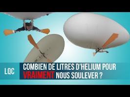 LQC - Combien de litres d'hélium pour VRAIMENT nous soulever ?