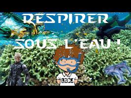Respirer sous l'eau – La Science des Jeux