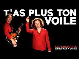 T'as plus ton voile - Les Goguettes (en trio mais à quatre)