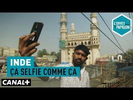 Inde : Ça selfie comme ça - L'Effet Papillon – CANAL+