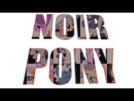 [PMV] Noir Pony