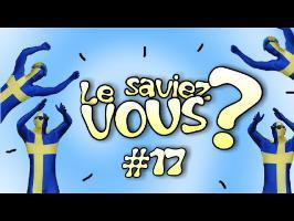 Le Saviez-Vous ? # 17 [Anecdotes Historiques et Insolites]