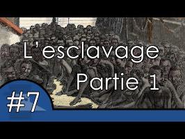 L'esclavage et les grandes traites Partie 1 - UPH#7