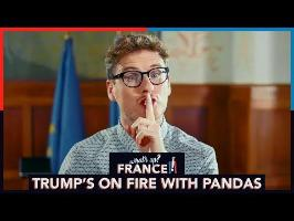 What's Up France - #1 - Trump's on fire with pandas