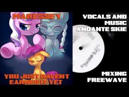 Maressey - You Just Haven't Earnet It Yet ( The EQD Song)