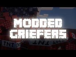 Modded Griefers [MineCraft Song Parody]