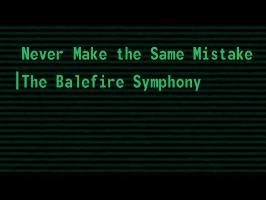 Never Make the Same Mistake (TS Theme) - The Balefire Symphony