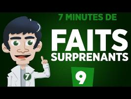 7 minutes de faits surprenants #9