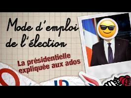Mode d'emploi de l'élection - La présidentielle expliquée aux ados