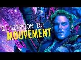 GARDIENS DE LA GALAXIE 2 - L'illusion du mouvement