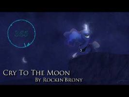 Cry To The Moon - Rockin'Brony
