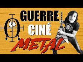 Guerre, Cinéma et METAAAL #Poucesdor