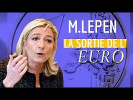 MARINE LE PEN : La sortie de l'euro