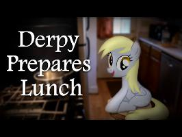 Derpy Prepares Lunch (PIRL)