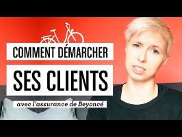Comment démarcher ses clients (avec l'assurance de Beyoncé) ?