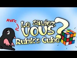 Le Saviez-Vous ? - Spécial Rubik's Cube ! avec le Top 10 des Rubik's Cubes les Plus Insolites !