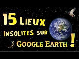 15 Lieux Insolites sur Google Earth !