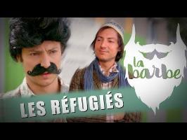 LES RÉFUGIÉS - LA BARBE