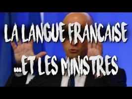 La langue française... et les ministres (La contrattaque de l'écriture inclusive!)