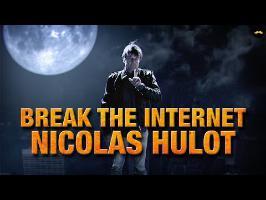 Break The Internet - Nicolas Hulot