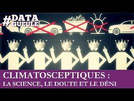 Climatosceptiques : la science, le doute et le déni #DATAGUEULE 49