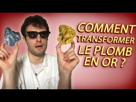 COMMENT TRANSFORMER DU PLOMB EN OR ? Vrai ou Faux #18