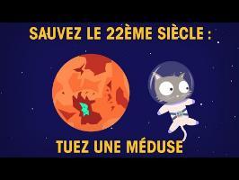 Sauvez le 22ème siècle : tuez une méduse !