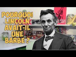 Pourquoi Lincoln avait une barbe ? - AMoK#29