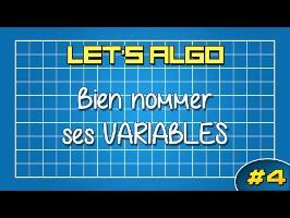 LET'S ALGO 4 - Bien nommer ses variables