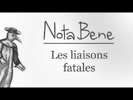Nota Bene #6 - Les liaisons fatales