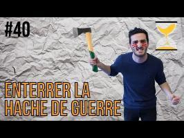 ENTERRER LA HACHE DE GUERRE - Express'ion #40 (Le Retour)