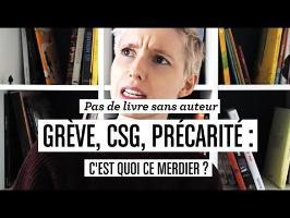 Pas de livre sans auteur - Grève, CSG, précarité ; c'est quoi ce merdier ?